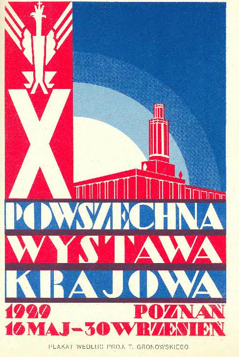 Plakat według projektu T. Grodkowskiego, w: Powszechna Wystawa Krajowa w Poznaniu w roku 1929, red. Stanisław Wachowiak, nakładem Powszechnej Wystawy Krajowej, Poznań 1930, t. 1, wklejka między 420 a 421 .